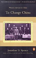 To change China; Western advisers in China, 1620-1960