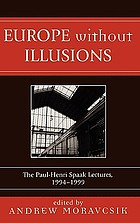 Europe without illusions : the Paul-Henri Spaak lectures, 1994-1999