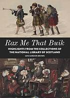Rax me that Buik : highlights from the collections of the National Library of Scotland