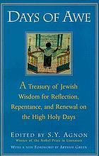 Days of awe; being a treasury of traditions, legends and learned commentaries concerning Rosh ha-Shanah, Yom Kippur and the days between, culled from three hundred volumes, ancient and new