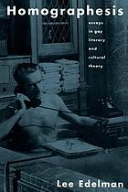 Homographesis : essays in gay literary and cultural theory