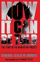 Now it can be told; the story of the Manhattan project