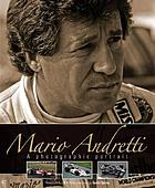 Mario Andretti : a photographic portrait