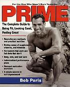 Prime : the complete guide to being fit, looking good, feeling great