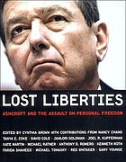 Lost liberties : Ashcroft and the assault on personal freedom