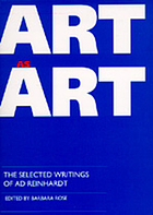Art-as-art : the selected writings of Ad Reinhardt