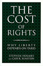 The cost of rights : why liberty depends on taxes