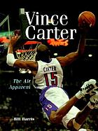 Vince Carter : the air apparent