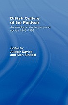 British culture of the postwar : an introduction to literature and society, 1945-1999