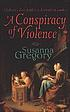 A conspiracy of violence [Chaloner's first exploit in Restoration London].