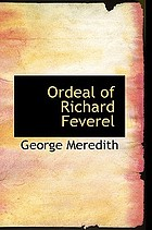 The ordeal of Richard Feverel; a history of father and son