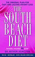 The South Beach diet : a doctor's plan for fast and healthy weight loss