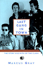 Last gang in town : the story and myth of the Clash