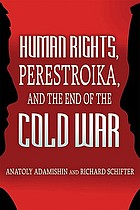 Human rights, perestroika, and the end of the Cold War