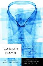 Labor days : an anthology of fiction about work
