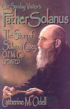Father Solanus : the story of Solanus Casey, O.F.M. Cap.