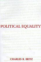 Political equality : an essay in democratic theory