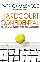 Hardcourt confidential : tales from twenty years in the pro tennis trenches
