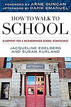 How to walk to school : blueprint for a neighborhood school renaissance