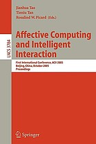 Affective computing and intelligent interaction : first international conference, ACII 2005, Beijing, China, October 22-24, 2005 : proceedings