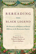 Rereading the Black Legend : the discourses of religious and racial difference in the Renaissance empires