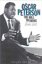 Oscar Peterson : the will to swing