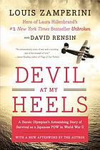 Devil at my heels : a heroic Olympian's astonishing story of survival as a Japanese POW in World War II