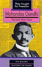 Mohandas Gandhi : the South Africa years Gandhiji's encounter with the Fourth Estate : a story of Mahatma Gandhi and the media