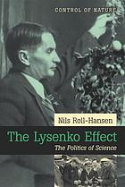 The Lysenko effect : the politics of science