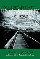 Comfortable with uncertainty : 108 teachings