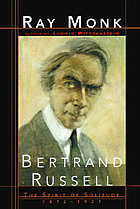 Bertrand Russell : the spirit of solitude, 1872-1921