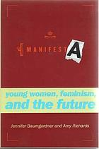 Manifesta : young women, feminism, and the future