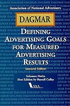 DAGMAR, defining advertising goals for measured advertising results