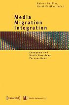 Media, migration, integration : European and North American perspectives