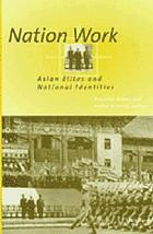 Nation work : Asian elites and national identities