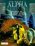 Sid Meier's Alpha centauri : power of the mind worms