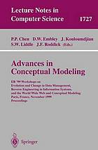 Advances in conceptual modeling : ER'99 Workshops on Evolution and Change in Data Management, Reverse Engineering in Information Systems, and the World Wide Web and Conceptual Modeling, Paris, France, November 15-18, 1999 : proceedings