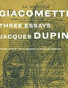 Giacometti : three essays