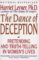 The dance of deception : pretending and truth-telling in women's lives