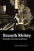 Branch Rickey : baseball's ferocious gentleman