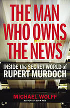 Inside the secret world of Rupert Murdoch