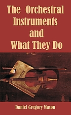 The orchestral instruments and what they do; a primer for concert-goers