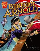 Benedict Arnold : American hero and traitor