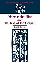 Didymus the Blind and the text of the Gospels