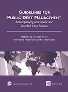 Guidelines for public debt management : accompanying document and selected case studies