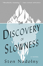 The discovery of slowness : a novel