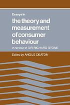 Essays in the theory and measurement of consumer behaviour : in honour of Sir Richard Stone