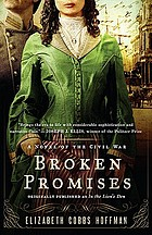 Broken promises : a novel of the Civil War