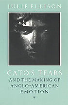 Cato's tears and the making of Anglo-American emotion