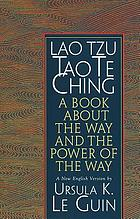 Tao te ching : a book about the way and the power of the way